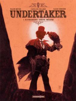 "Xavier Dorison og Ralph Meyer: Undertaker 1: ""Rigmandens sidste måltid"""